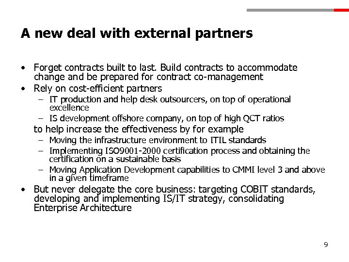 A new deal with external partners • Forget contracts built to last. Build contracts