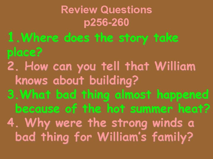 Review Questions p 256 -260 1. Where does the story take place? 2. How