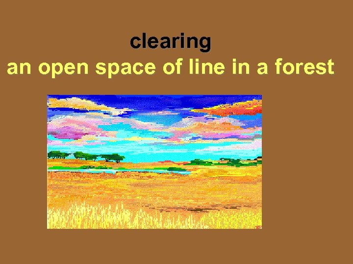 clearing an open space of line in a forest