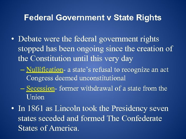 Federal Government v State Rights • Debate were the federal government rights stopped has