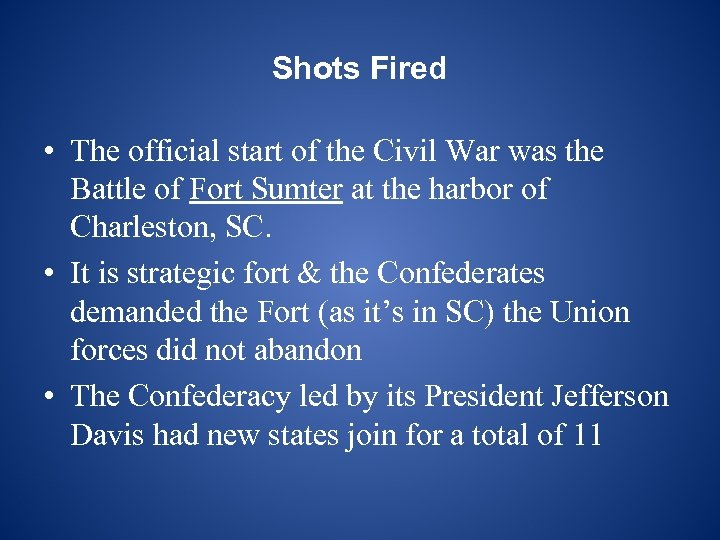 Shots Fired • The official start of the Civil War was the Battle of