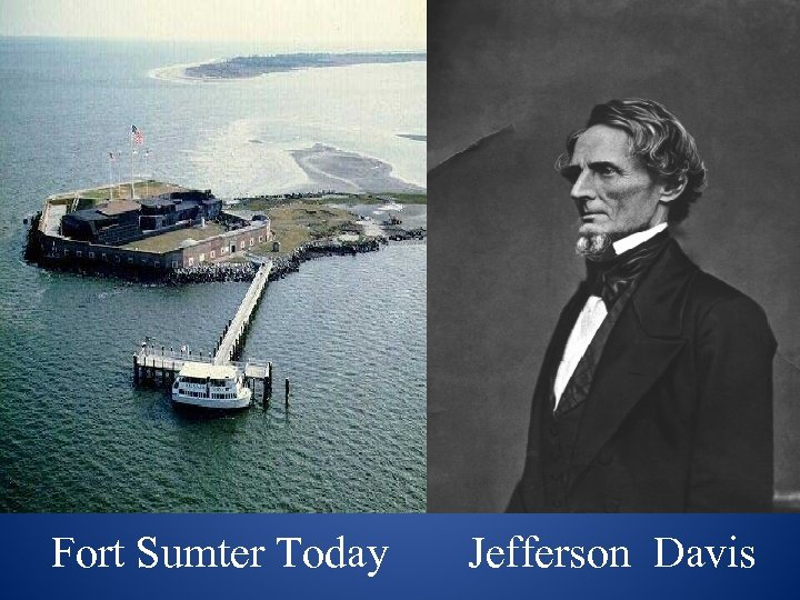 Fort Sumter Today Jefferson Davis
