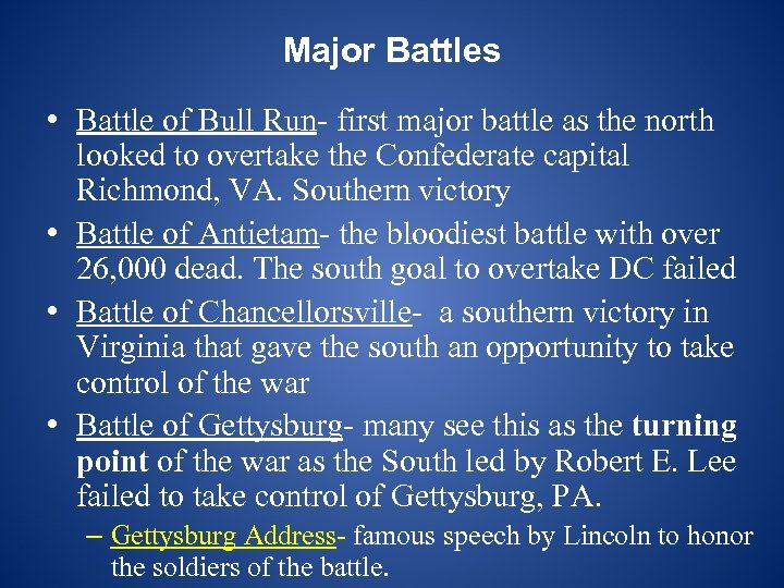 Major Battles • Battle of Bull Run- first major battle as the north looked