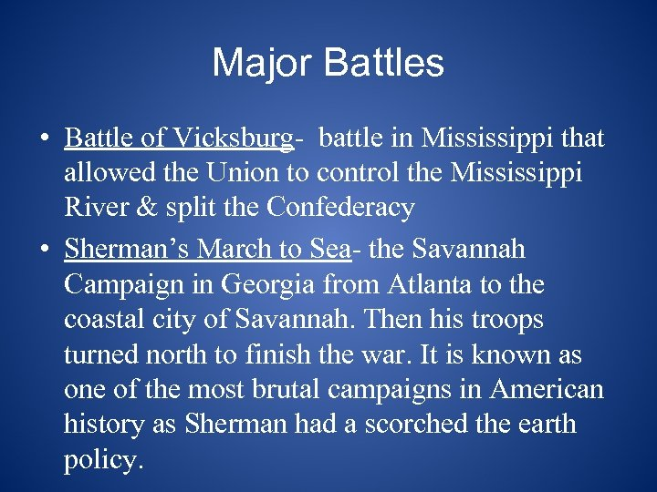 Major Battles • Battle of Vicksburg- battle in Mississippi that allowed the Union to