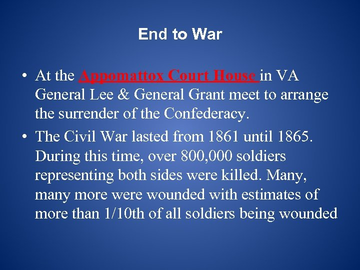 End to War • At the Appomattox Court House in VA General Lee &