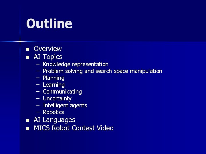 Outline n n Overview AI Topics – – – – Knowledge representation Problem solving