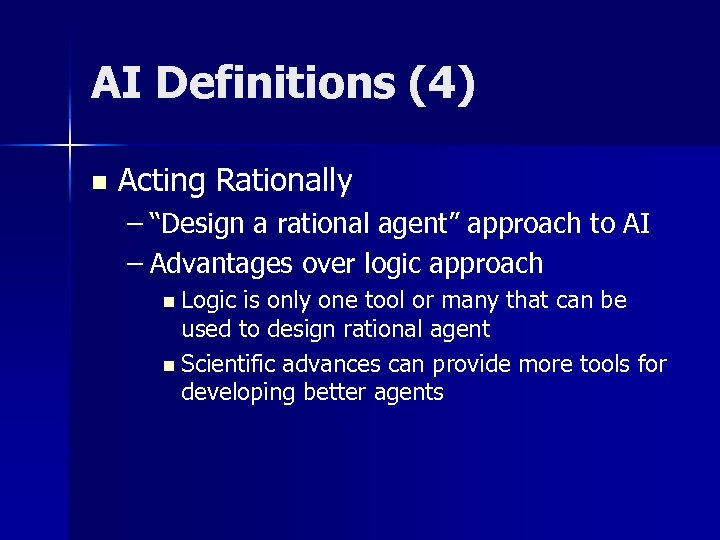 """AI Definitions (4) n Acting Rationally – """"Design a rational agent"""" approach to AI"""