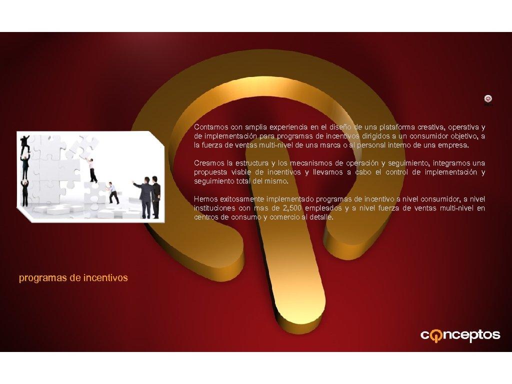 Inicio Contamos con amplia experiencia en el diseño de una plataforma creativa, operativa y