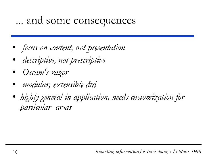 . . . and some consequences • • • 10 focus on content, not