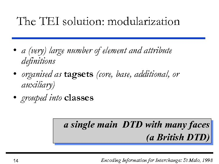 The TEI solution: modularization • a (very) large number of element and attribute definitions