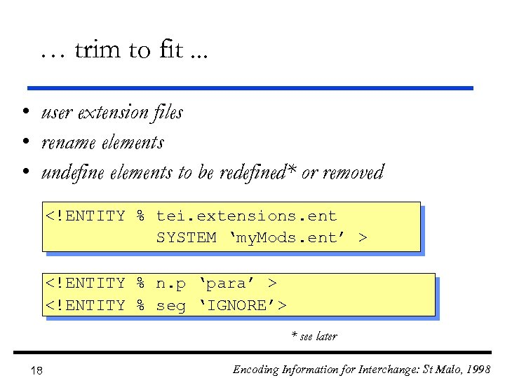 … trim to fit. . . • user extension files • rename elements •