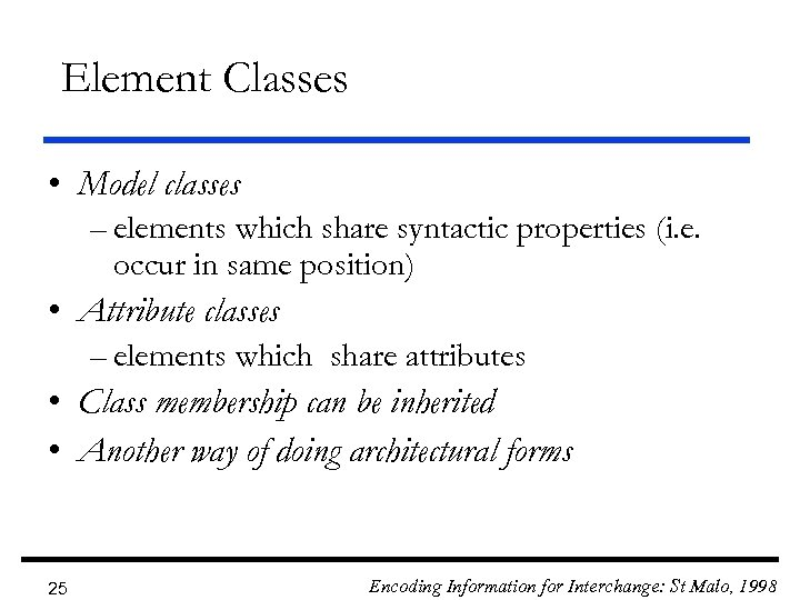 Element Classes • Model classes – elements which share syntactic properties (i. e. occur