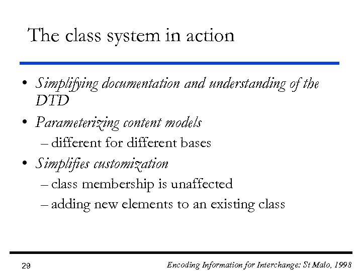 The class system in action • Simplifying documentation and understanding of the DTD •