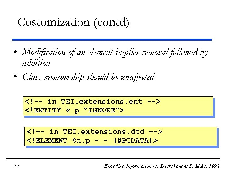 Customization (contd) • Modification of an element implies removal followed by addition • Class