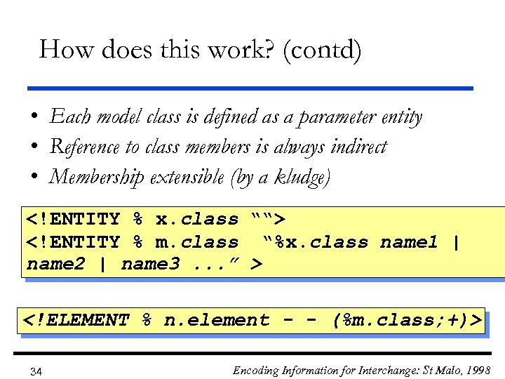 How does this work? (contd) • Each model class is defined as a parameter