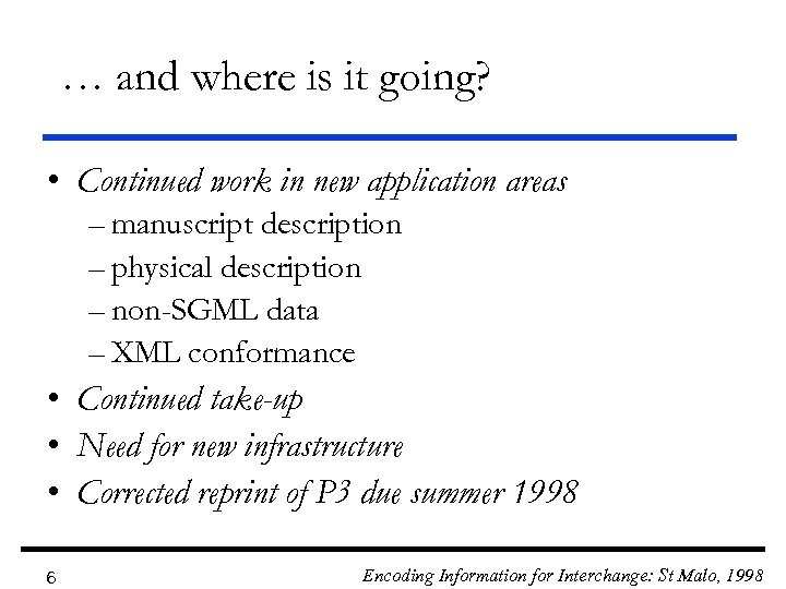 … and where is it going? • Continued work in new application areas –