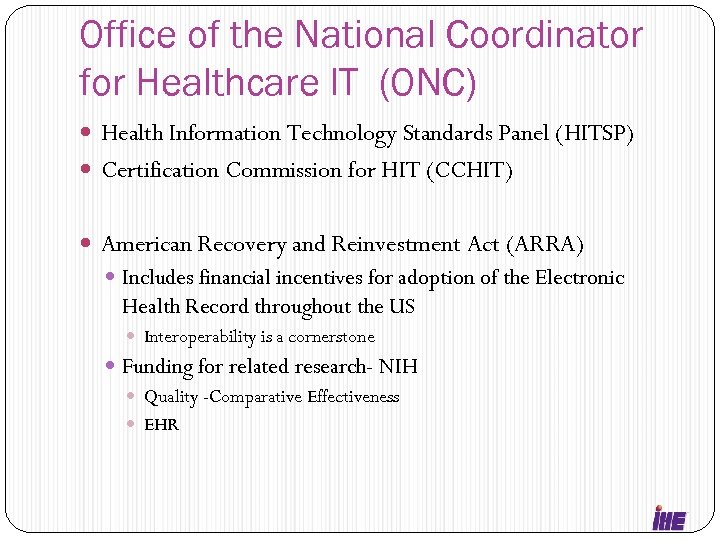 Office of the National Coordinator for Healthcare IT (ONC) Health Information Technology Standards Panel