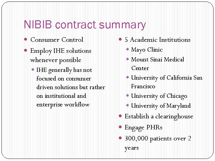 NIBIB contract summary Consumer Control Employ IHE solutions whenever possible IHE generally has not
