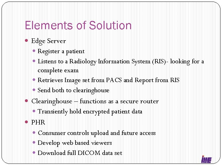 Elements of Solution Edge Server Register a patient Listens to a Radiology Information System