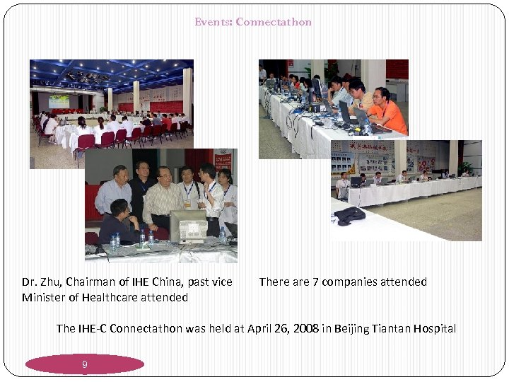 Events: Connectathon Dr. Zhu, Chairman of IHE China, past vice Minister of Healthcare attended