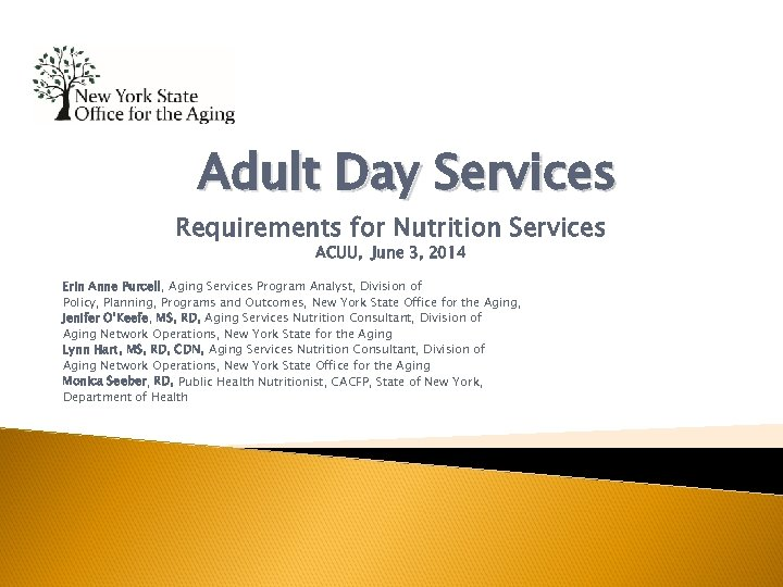 Adult Day Services Requirements for Nutrition Services ACUU, June 3, 2014 Erin Anne Purcell,