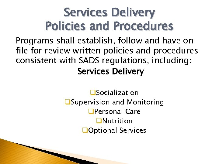 Services Delivery Policies and Procedures Programs shall establish, follow and have on file for