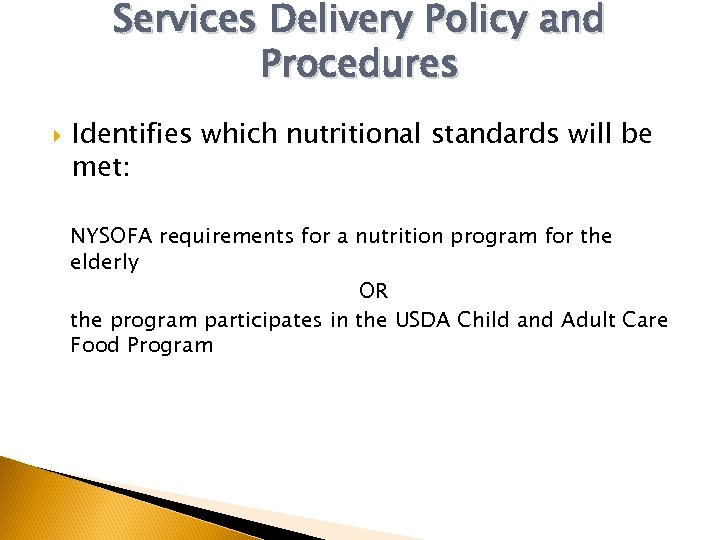 Services Delivery Policy and Procedures Identifies which nutritional standards will be met: NYSOFA requirements