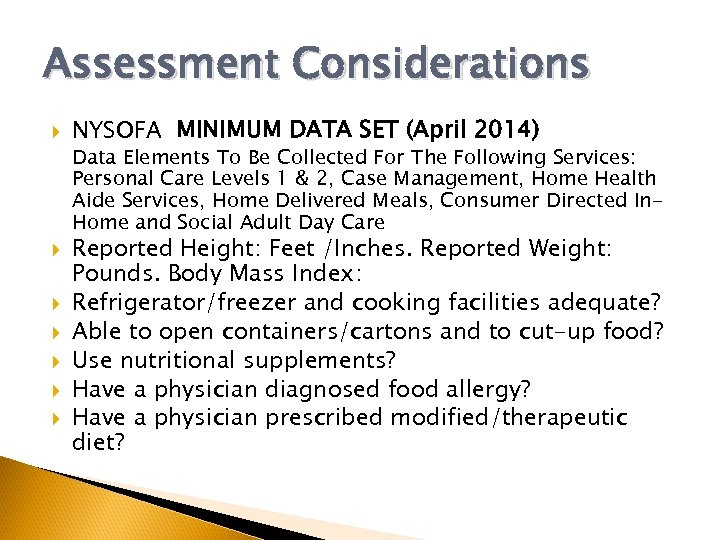 Assessment Considerations NYSOFA MINIMUM DATA SET (April 2014) Data Elements To Be Collected For