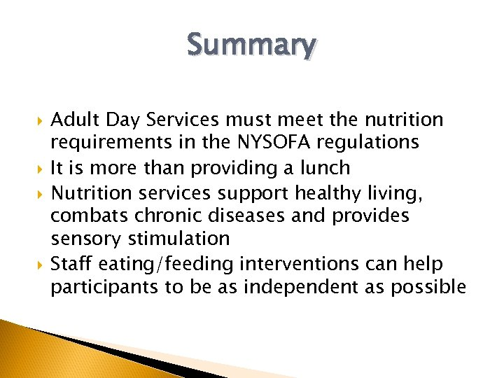 Summary Adult Day Services must meet the nutrition requirements in the NYSOFA regulations It