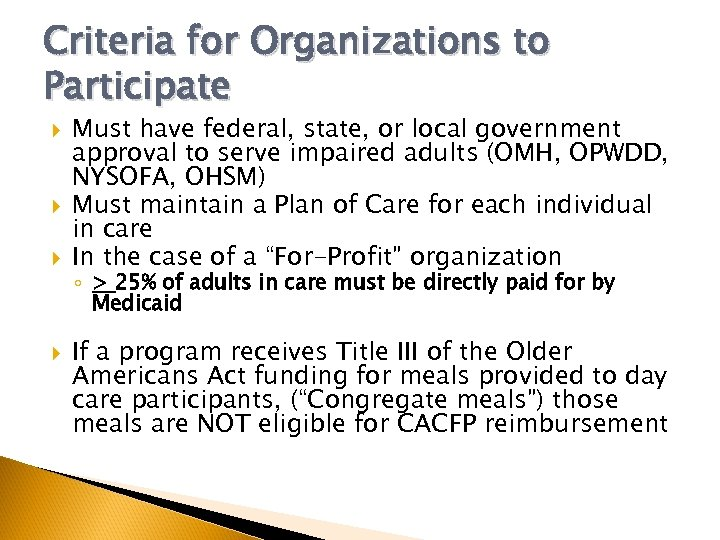 Criteria for Organizations to Participate Must have federal, state, or local government approval to