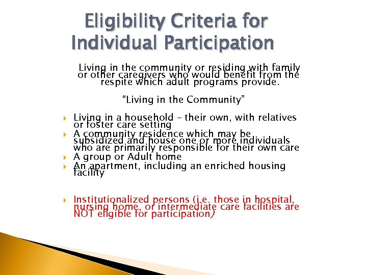 Eligibility Criteria for Individual Participation Living in the community or residing with family or