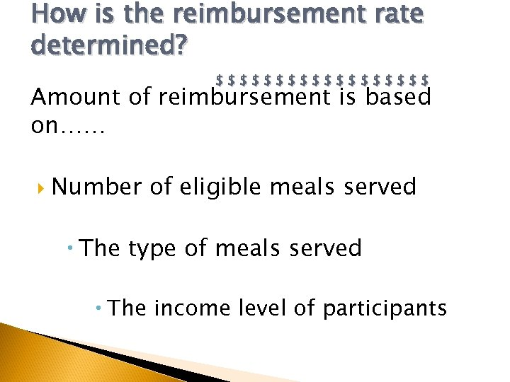 How is the reimbursement rate determined? $$$$$$$$$ Amount of reimbursement is based on…… Number