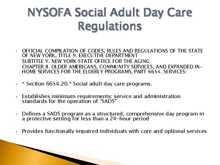 NYSOFA Social Adult Day Care Regulations OFFICIAL COMPILATION OF CODES, RULES AND REGULATIONS OF