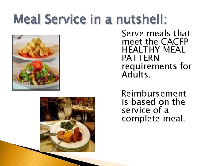 Meal Service in a nutshell: Serve meals that meet the CACFP HEALTHY MEAL PATTERN