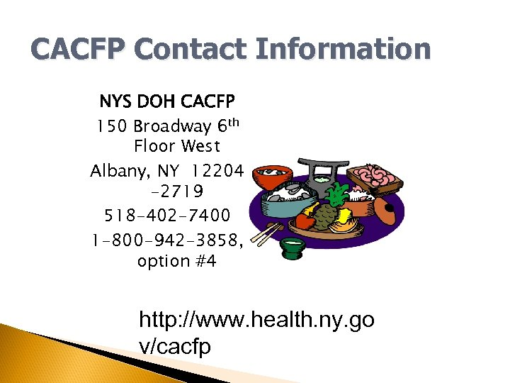 CACFP Contact Information NYS DOH CACFP 150 Broadway 6 th Floor West Albany, NY