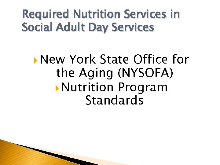 Required Nutrition Services in Social Adult Day Services New York State Office for the