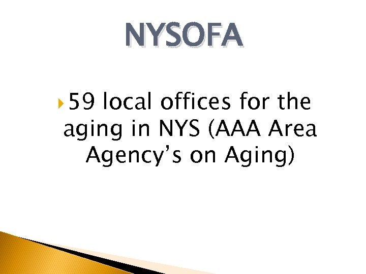 NYSOFA 59 local offices for the aging in NYS (AAA Area Agency's on Aging)