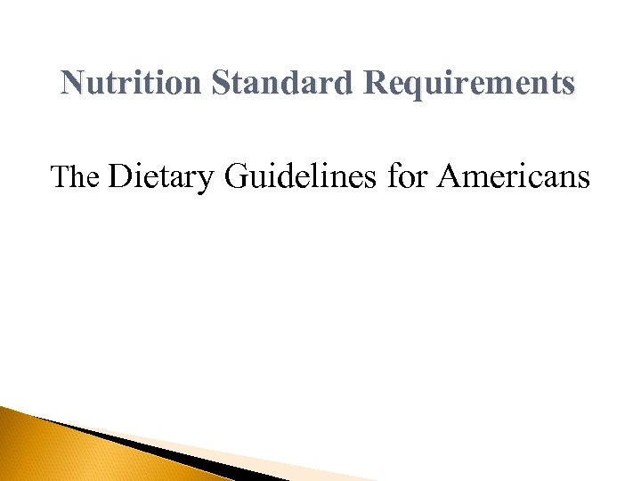 Nutrition Standard Requirements The Dietary Guidelines for Americans