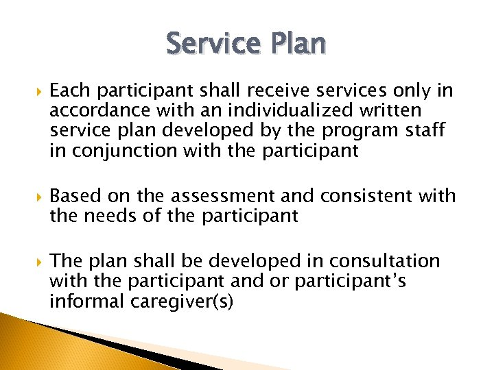 Service Plan Each participant shall receive services only in accordance with an individualized written