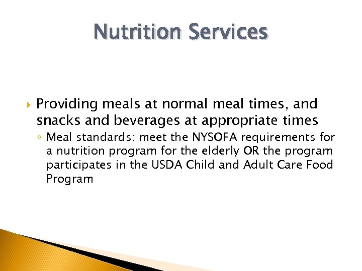 Nutrition Services Providing meals at normal meal times, and snacks and beverages at appropriate