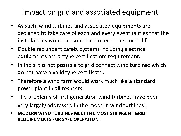 Impact on grid and associated equipment • As such, wind turbines and associated equipments