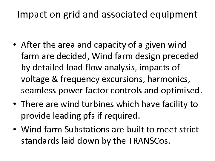 Impact on grid and associated equipment • After the area and capacity of a