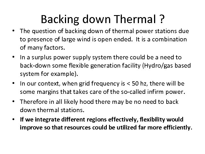 Backing down Thermal ? • The question of backing down of thermal power stations