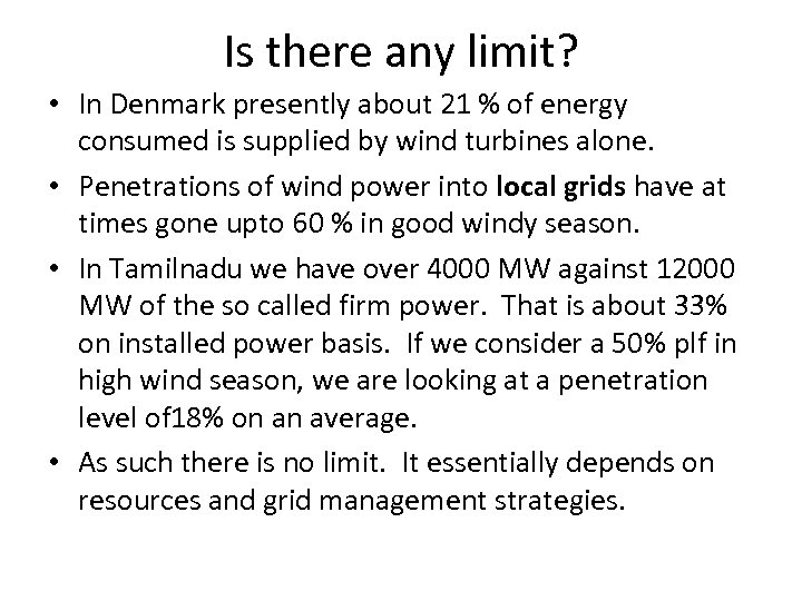 Is there any limit? • In Denmark presently about 21 % of energy consumed
