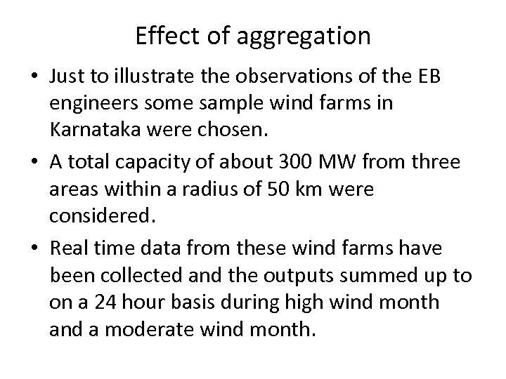 Effect of aggregation • Just to illustrate the observations of the EB engineers some