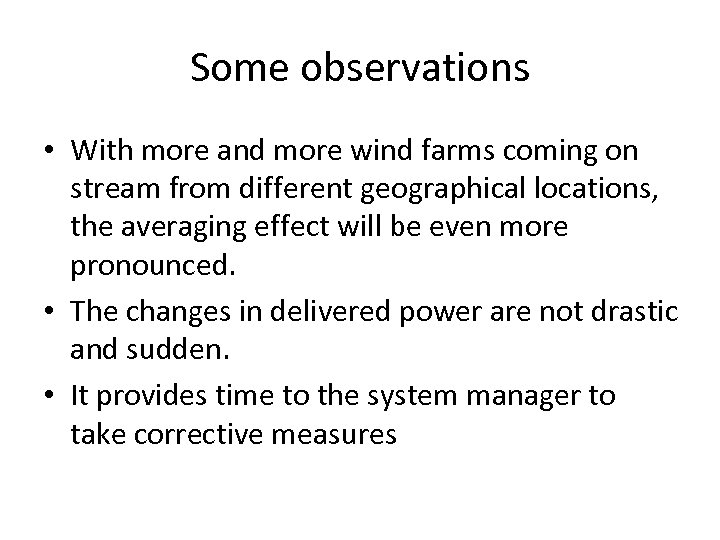 Some observations • With more and more wind farms coming on stream from different