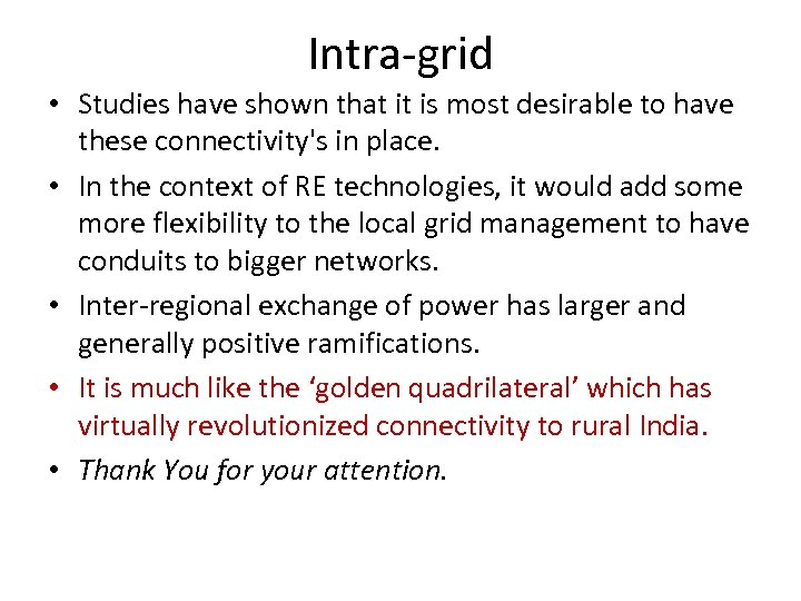 Intra-grid • Studies have shown that it is most desirable to have these connectivity's