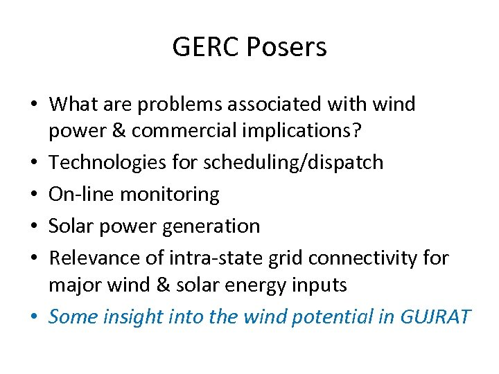 GERC Posers • What are problems associated with wind power & commercial implications? •
