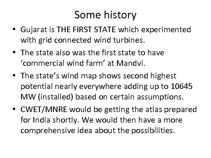 Some history • Gujarat is THE FIRST STATE which experimented with grid connected wind