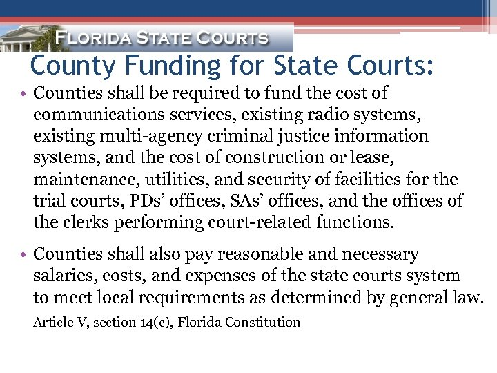 County Funding for State Courts: • Counties shall be required to fund the cost